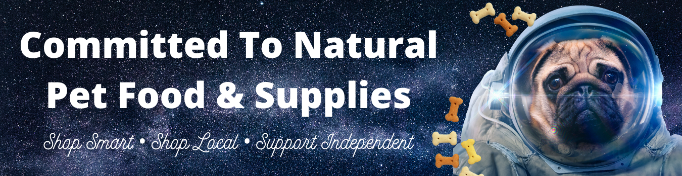 Committed To Natural Pet Food & Supplies