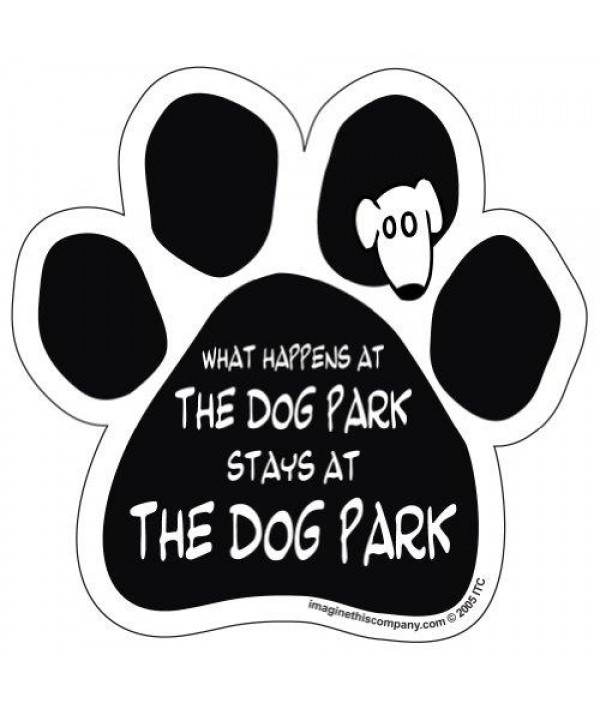 """Imagine This Company """"Stays at Dog Park"""" Paw Shape Magnet"""